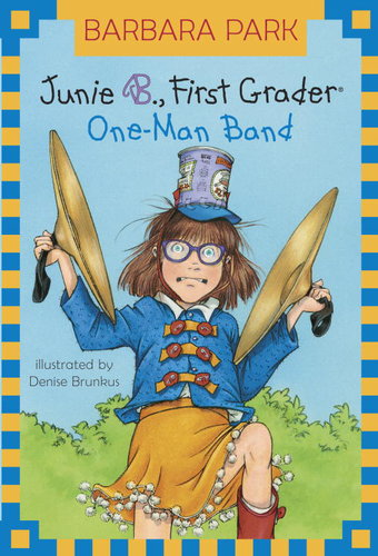 Junie B , First Grader: One-Man Band - Booksource