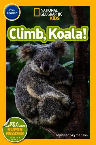 Koala! Climb National Geographic Readers